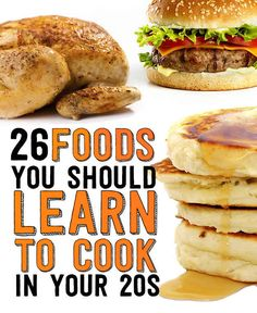 Of course I already know how to do all these, but I like new recipes Lol 26 Foods You Should Learn To Cook In Your Twenties