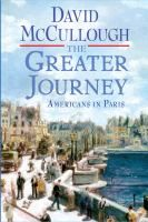 The greater journey : Americans in Paris [large print] / David McCullough.