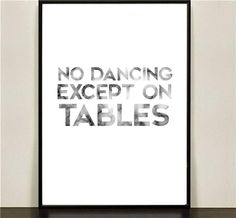 POSTER - 21x29 NO DANCING EXCEPT ON TABLES - Marmor, text, unik