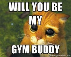 When your Gym buddy is sick.