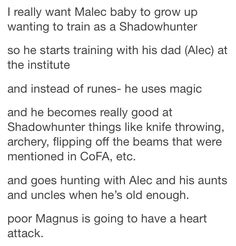 Poor Magnus #Malec This child will be hunting demons in style and cover in glitter at least.