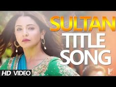 SULTAN ( TITLE SONG | SUKHVINDER SINGH ) - FULL SONG WITH LYRICS | SALMAN KHAN | YRF - YouTube