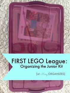 US FIRST LEGO League - Organizing the Junior Kit - http://maryorganizes.com/2014/07/first-lego-league-organizing-the-junior-kit/