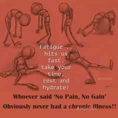 hits us fast, take your time, rest and hydrate! MS Memes and more Multiple Sclerosis Information Multiple Sclerosis Quotes, Multiple Sclerosis Awareness, Chronic Illness, Chronic Pain, Fibromyalgia, Take Your Time, Invisible Illness, Tired, Ms
