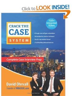 Crack the Case System: Complete Case Interview Prep: David Ohrvall