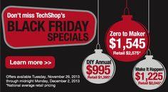 TechShop Pittsburgh Membership http://www.techshop.ws/offers/?code=2013blackfriday