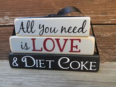Diet Coke Block All you Need is Love and Diet Coke Sign