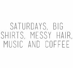 YES!!! Anybody else live by these rules for their saturday? #weekendliving
