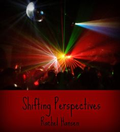 Shifting Perspectives - a short story showing how different points of view can reveal different information about characters and uncover more of the plot