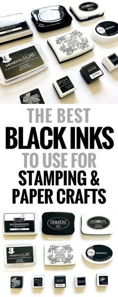 Best Black Inks to Use for Stamping and Paper Crafts, Rubber, Photopolymer, StazOn Techniques