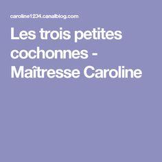 Les trois petites cochonnes - Maîtresse Caroline