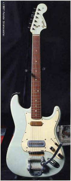 - Ry Cooder's modified 1967 Fender Stratocaster.  Guitarist, Singer & Songwriter.