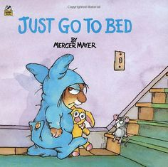 Mercer Mayer books are great for kids.  My children loved them and now so do my grandchildren.
