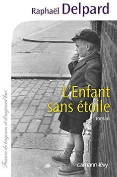 Buy L'Enfant sans étoile by Raphaël Delpard and Read this Book on Kobo's Free Apps. Discover Kobo's Vast Collection of Ebooks and Audiobooks Today - Over 4 Million Titles! Solitude, Textbook, Books To Read, Audiobooks, My Life, Ebooks, This Book, Amazon Fr, San