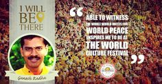 The joy of witnessing the whole world unite for world peace inspires Ganesh Radha to join #WCF2016! What inspires you? #india #IndiaCalling by wcf2016