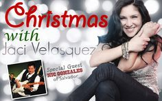 Christmas with Jaci Velasquez and special guest Nic Gonzales of Salvador