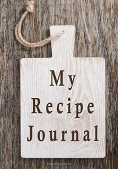 My Recipe Journal: Blank Cookbook, 7 x 10, 111 Pages: My Recipe Journal, Blank Book Billionaire: 9781511963060: Amazon.com: Books