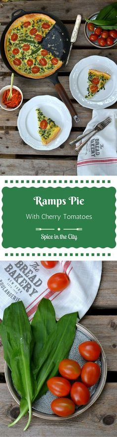 Ramps & Cherry Tomato Pie: A gorgeous, delectable Ramps and Cherry Tomato Pie that makes you savor the fleeting Spring flavors of Ramps, before they disappear | Spice in the City