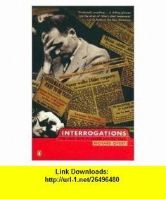 Interrogations Publisher Penguin (Non-Classics) Richard Overy ,   ,  , ASIN: B004R74WME , tutorials , pdf , ebook , torrent , downloads , rapidshare , filesonic , hotfile , megaupload , fileserve
