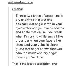 Okay I don't know what kind of angry I have but probably the dry one. Anyways the description is absolutely amazing