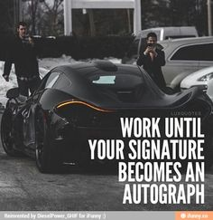 Work until your signature becomes an autograph. Quotes About Attitude, Positive Attitude Quotes, Inspiring Quotes About Life, Positive Thoughts, Rich Quotes, Babe Quotes, Badass Quotes, Qoutes, Tough Girl Quotes