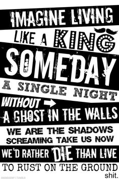 Pierce the veil. King for a day:)