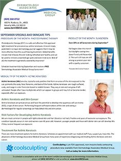 September Specials and Skincare Tips:  Visit our blog for the September newsletter covering the skin condition Actinic Keratosis and including monthly specials on sunscreen and photodynamic therapy (PDT) treatments.