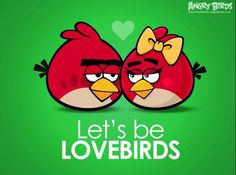 Angry Bird love... the best kind of love <3