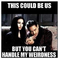 You have no idea how much this applies to me lol Gotta love The Addams Family Addams Family Quotes, Die Addams Family, Funny Quotes, Funny Memes, Hilarious, True Quotes, Los Addams, Gomez And Morticia, Morticia Addams