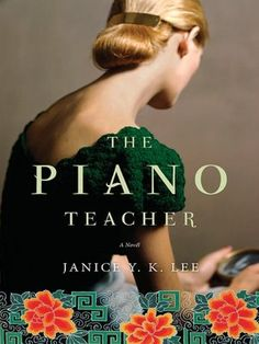 "The Piano Teacher - ""Described as rare and exquisite story"" and also in the tradition of the English Patient."