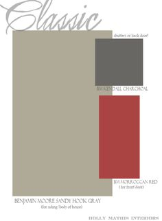 exterior color : hook grey for main part of house, kendall charchoal for shutters, red front door.....