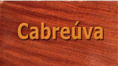 A Cabreúva está na lista de madeiras de lei, muito bonita, resistente a pragas, excelente opção para tornear e até mesmo móveis para áreas externas.