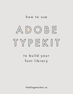 Building a Font Library with Adobe Typekit
