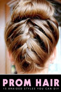 15 Braided DIY Prom Hair ideas you can do yourself.