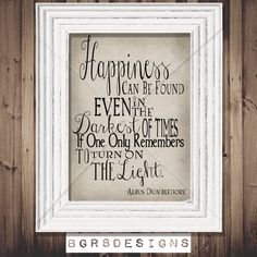 Happiness can be found... Dumbledore Harry Potter movie quote (diy INSTANT printable wall art geek decor) Quick and Easy Home Decor poster