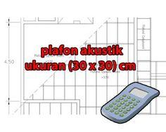 kalkulator hitung plafon akustik ukuran (30 x 30) cm #kalkulator #materialbangunan #plafon