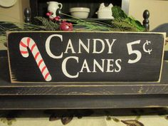 Primitive Wood Holiday Sign, Candy Canes Five Cents. $10.00, via Etsy.