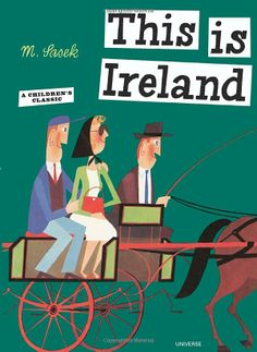 This Is Ireland by Miroslav Sasek: This is Ireland, first published in 1964, brings the Emerald Isle to life, where the shamrock grows and a leprechaun stands at the end of every rainbow, guarding a crock of gold. #Books #Kids #Ireland