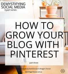 How to grow your blog with Pinterest - Bloggers Bazaar