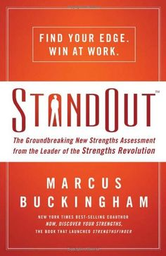 StandOut: The Groundbreaking New Strengths Assessment from the Leader of the Strengths Revolution by Marcus Buckingham http://www.amazon.com/dp/140020237X/ref=cm_sw_r_pi_dp_L.uFub1YMQ5HN