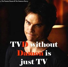 Damn Straight!!! Damon needs to come back...if he doesn't, I may be done.