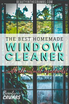 This is the best DIY homemade, streak free, all natural, non toxic window cleaner. Easy to make using white vinegar and alcohol. For outdoor and indoor use.