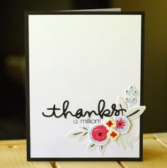 "CAS card using WPlus9's Fresh Cut Florals and the new Simon Says Stamp ""thanks"" die and stamp set."