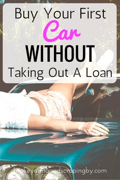 Looking to get your first car? These are the tips that got me a great car for super cheap without taking out any loans!