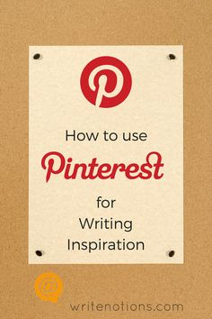 How to use Pinterest for Writing Inspiration   Find more writing tips & inspiration at writenotions.com