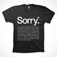 Bring some innovation to your style of saying sorry with this cool Sorry.* T-Shirt by Words Brand.