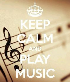 Keep Calm and Play Music