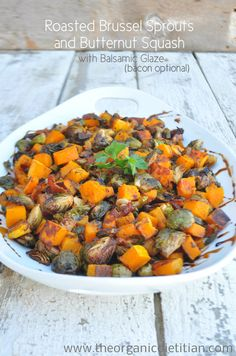Roasted Brussel Sprouts and Butternut Squash with Balsamic Glaze (bacon optional), vegan, paleo, gluten free, www.theorganicdietitian.com