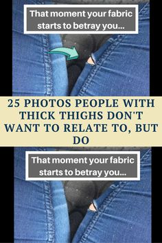 Here are 25 photos that you'll only understand if you have thick thighs. #thickthighs #thick #Embrace #fun