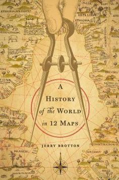 Here's the cover for Jerry Brotton's A History of the World in 12 Maps #books #maps